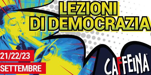 """A """"Lezioni di democrazia"""" Caffeina lancia una tre giorni con i grandi nomi del giornalismo e della cultura"""