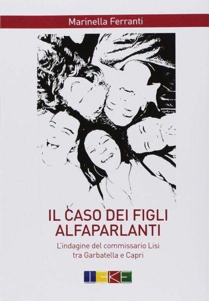 """Marinella Ferranti presenta il suo libro """"Il Caso dei figli Alfaparlanti"""" all'Unitus di Viterbo"""