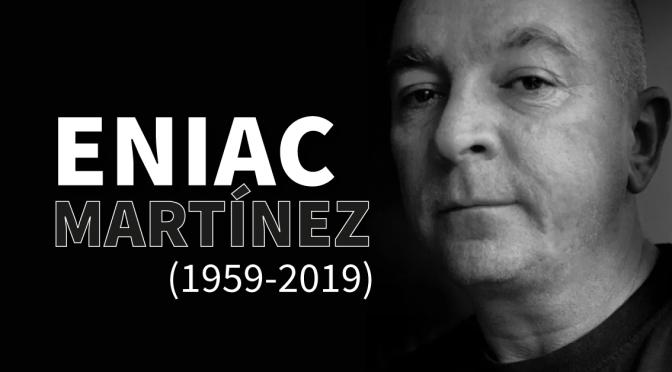 Eniac Martínez: el camino hecho historia
