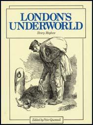 Henry Mayhew London's Underworld