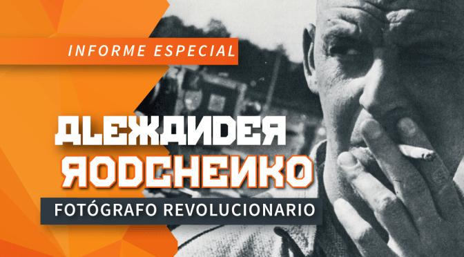 Alexander Rodchenko, fotógrafo revolucionario