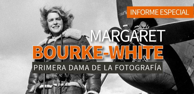Margaret Bourke-White, la primera dama