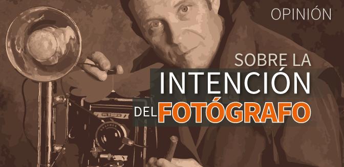 Sobre la intención del fotógrafo