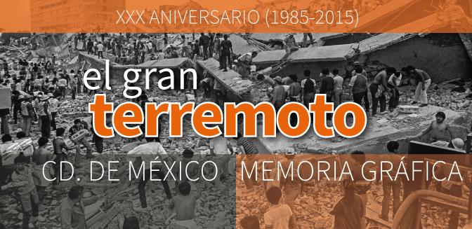 A 33 años del terremoto del 19 de septiembre de 1985 en la Cd. de México: Una memoria gráfica