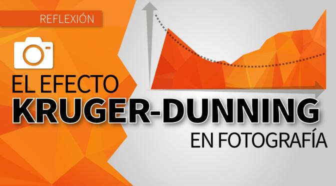 El efecto Kruger-Dunning en fotografía