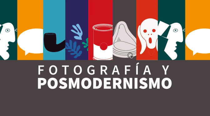 Vídeo: Fotografía y posmodernismo