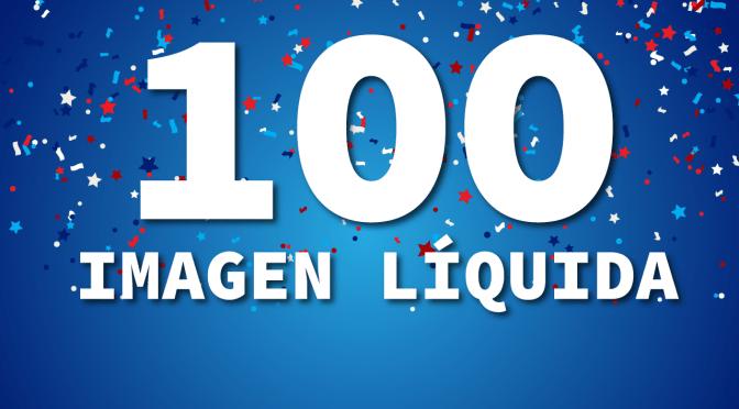 Imagen Líquida, Episodio 100  ¡Celebremos!