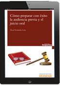 Óscar Fernández León: Cómo preparar con éxito la audiencia previa y el juicio oral (e-book)