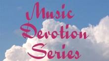 Music Devotion Series graphic