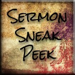 Sermon Sneak Peek Our Savior's Lutheran Hermosa SD ELCA Church Black Hills