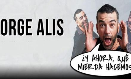 """Jorge Alís vuelve con su nueva rutina """"¿Y Ahora Qué Mierda Hacemos?"""""""