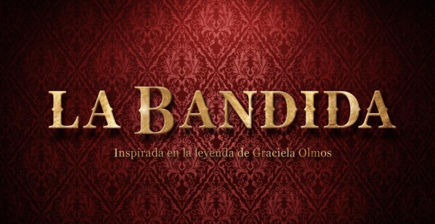 """LLEGA """"LA BANDIDA"""" A TELEMUNDO INTERNACIONAL  INSPIRADA EN LA LEYENDA DE ¨GRACIELA OLMOS¨"""