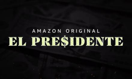 AMAZON PRIME VIDEO LANZA TEASER TRÁILER DE EL PRESIDENTE