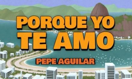 """Pepe Aguilar regresa a los 70´s con """"Porque Yo Te Amo"""""""