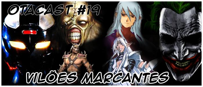 Otacast #19 - Vilões Marcantes