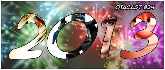 Otacast #24 O que esperar para 2013