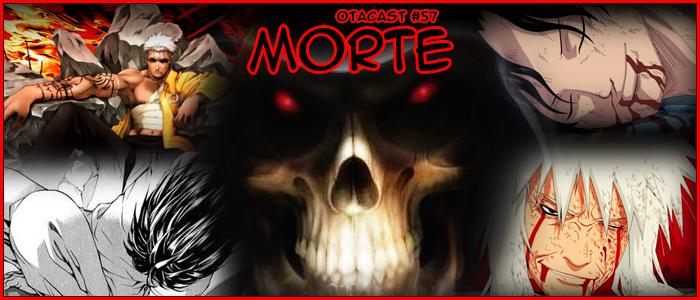 Otacast #57 – Mortes
