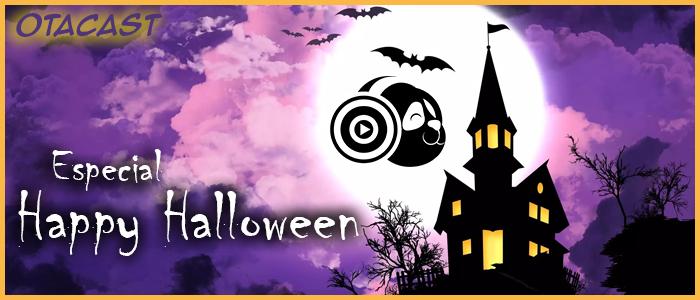 Otacast – Especial Halloween 2016