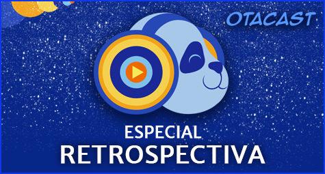 Otacast Especial Retrospectiva 2016