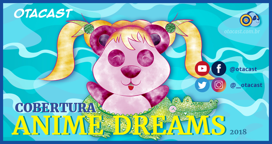 Cobertura – Anime Dreams 2018