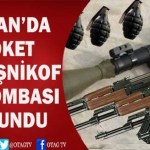 KOZAN'DA ROKET KALAŞNİKOF EL BOMBASI BULUNDU