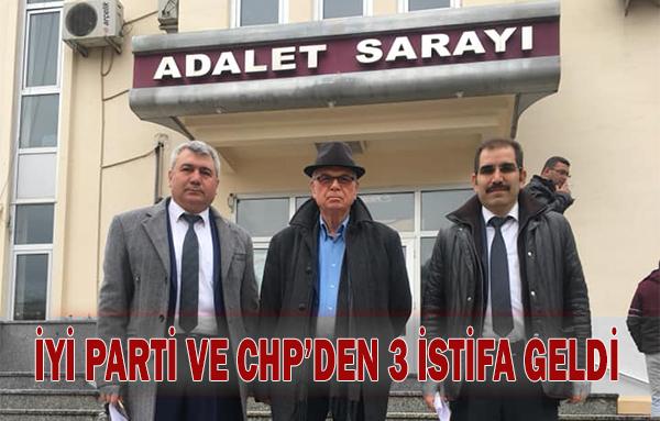 İYİ PARTİ VE CHP'DEN İSTİFALAR BAŞLADI