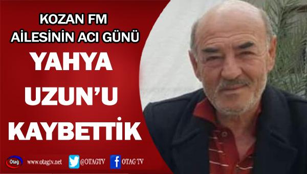 KOZAN FM AİLESİNİN ACI GÜNÜ