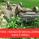 FEKE'DE MEYDANA GELEN KAZADA 5 KİŞİ YARALANDI