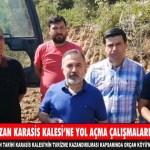 KOZAN KARASİS KALESİ'Ni TURİZME KAZANDIRMAK İÇİN YOL AÇMA ÇALIŞMALARI BAŞLATILDI