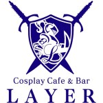 【閉店】Cosplay Cafe&Bar 【LAYER】(名古屋)