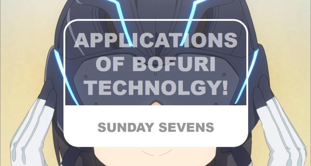 The Otaku Author Sunday Sevens Applications of BOFURI Technology!