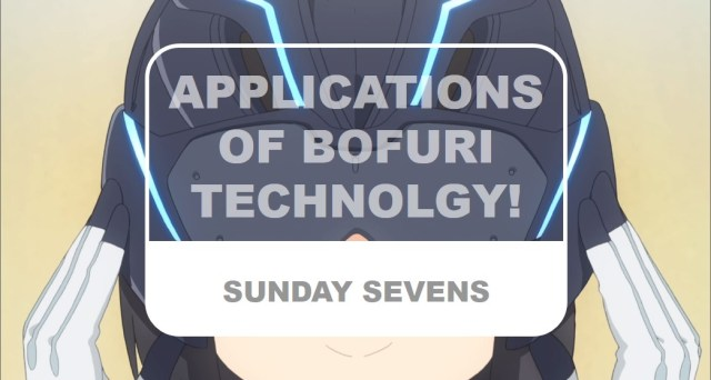 The Otaku Author Sunday Sevens Applications of BOFURI Technology!