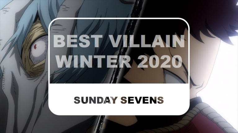 The Otaku Author Sunday Sevens Best Villain Winter 2020