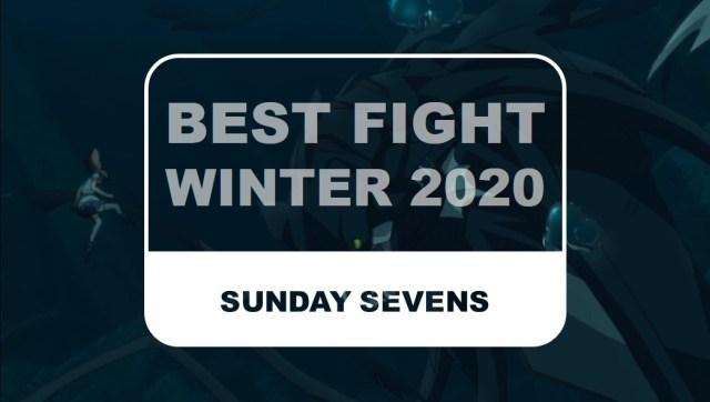 The Otaku Author Sunday Sevens Best Fight Winter 2020
