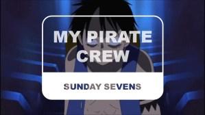 The Otaku Author Sunday Sevens My Pirate Crew