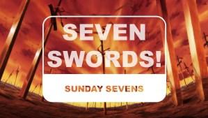 The Otaku Author Sunday Sevens Seven Swords