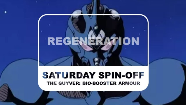 The Guyver Bio Booster Armor Saturday Spin-off Regeneration Title