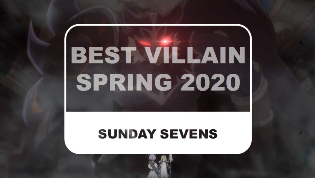 The Otaku Author Sunday Sevens Best Villain Spring 2020