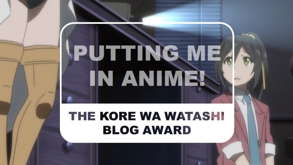 The Otaku Author The Kore Wa Watashi Blog Award