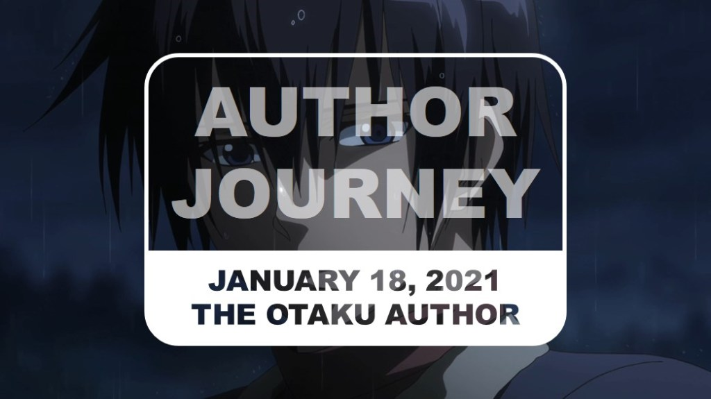 The Otaku Author Journey January 18 2021