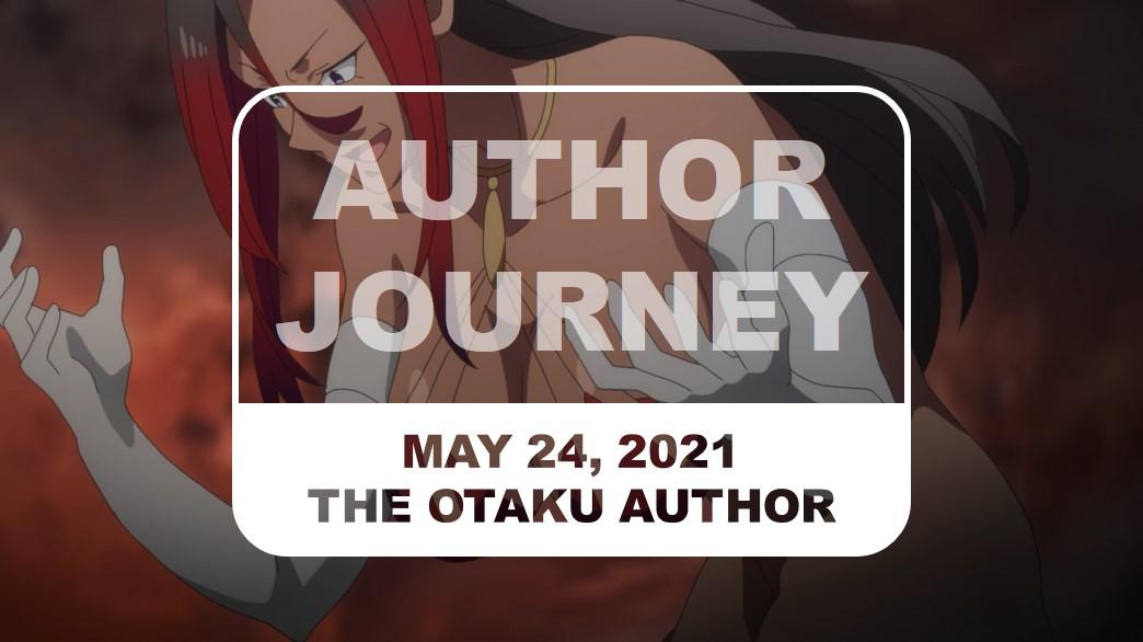 The Otaku Author Journey May 24 2021