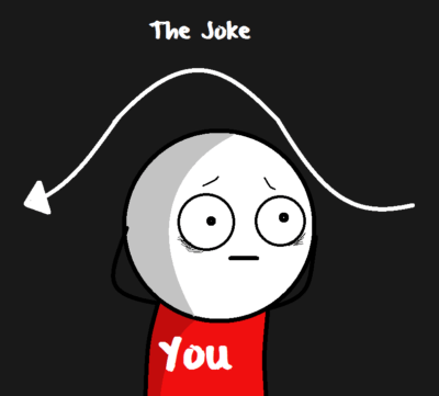 La blague. Toi.
