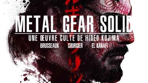 METAL GEAR SOLID. UNE OEUVRE CULTE DE HIDEO KOJIMA - EBOOK