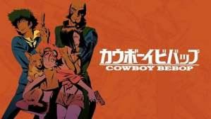Cowboy Bebop - Lại một Anime nữa của Nhật có phiên bản live-action Hollywood!