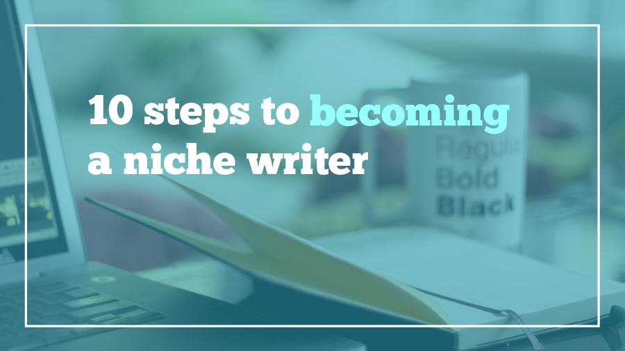 10_steps_niche_writer