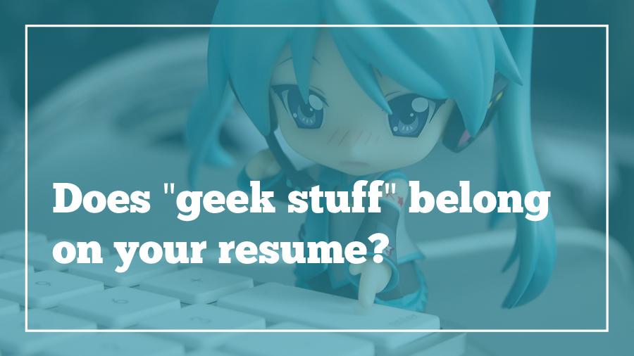 geek-stuff-on-your-resume
