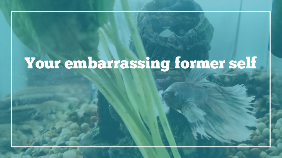 embarrssing-former-self