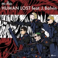 [Movie] Human Lost: Ningen Shikkaku Theme Song / m-flo feat J.Balvin