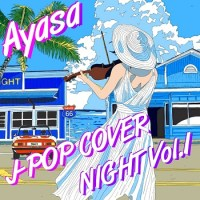 Ayasa - J-POP COVER NIGHT Vol.1