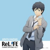 ReLife Character Song Vol.1  / Arata Kaizaki